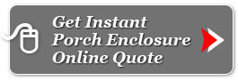 Instant online quote for porch enclosure for residents of Toronto and Greater Toronto Area